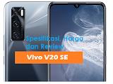 Spesifikasi, Harga dan Review Vivo V20 SE