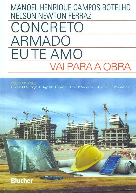 Livro: Concreto armado eu te amo - vai para a obra / Autores: Manoel Henrique Campos Botelho e Nelson Newton Ferraz