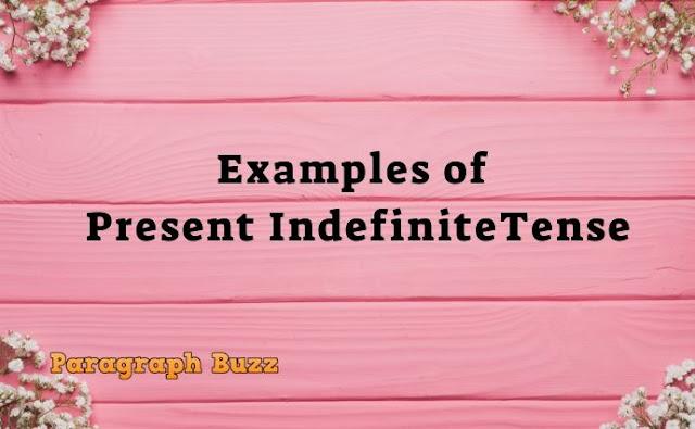Examples of Present Indefinite Tense