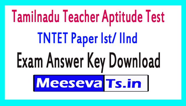 Tamilnadu Teacher Aptitude Test TNTET Paper Ist/ IInd Exam Answer Key Download 2018