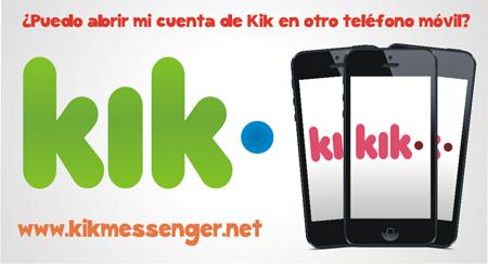 ¿Puedo abrir mi cuenta de Kik en otro telefono movil?