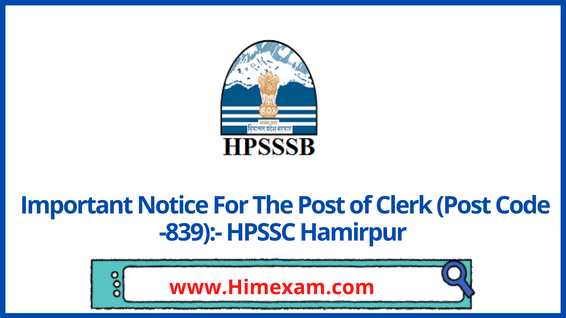 Important Notice For The Post of Clerk (Post Code -839):- HPSSC Hamirpur