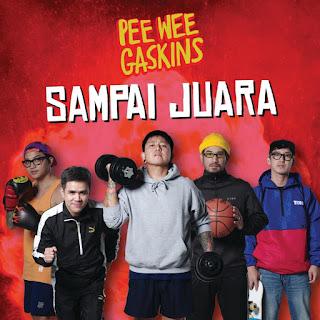 Lirik Lagu Pee Wee Gaskins - Sampai Juara