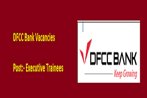 DFCC Vacancies - Executive Trainees