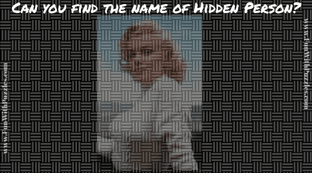 In this Mind Cracking Picture Puzzle, your challenge is to name the hidden person.