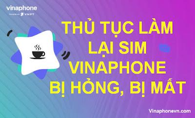 Thủ tục Làm lại sim VinaPhone khi bị mất hoặc bị hỏng nhanh nhất! Vinaphonevn.com