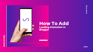 How To Add Loading Animation in Blogger Site - Responsive Blogger Template