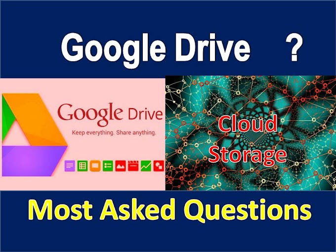 Google drive : Is Google Drive cloud storage | Most Asked Questions?