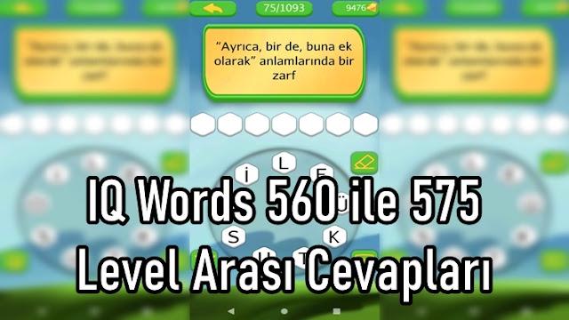 IQ Words 560 ile 575 Level Arasi Cevaplari