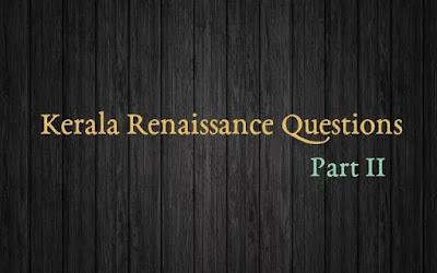 Kerala Renaissance Questions   Part 2