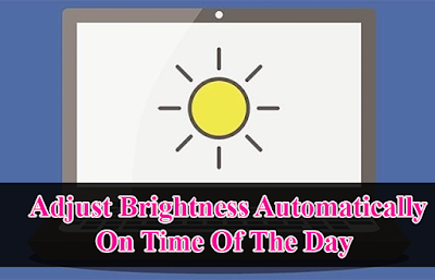 Adjust Brightness Automatically On Time Of The Day