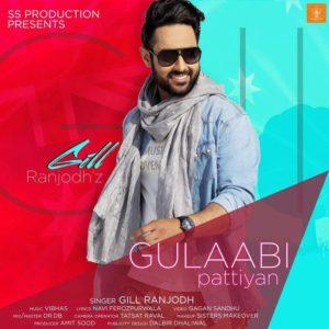Gulabi Pattiyan Lyrics - Gill Ranjodh Song