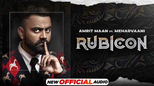 Rubicon Lyrics – Amrit Maan Ft. Mehar Vaani | All Bamb