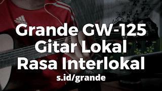 Gitar Grande GW-125 NA Produk Lokal Kualitas Internasional
