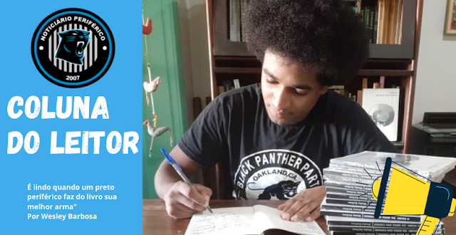 """Wesley Barbosa: """"É lindo quando um preto periférico faz do livro sua melhor arma"""""""
