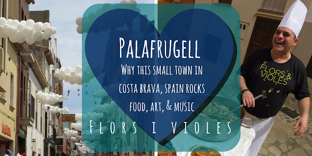 Flors i Violes Festival: Why the Small Town of Palafrugell in Costa Brava Rocks for Food, Art, and Music