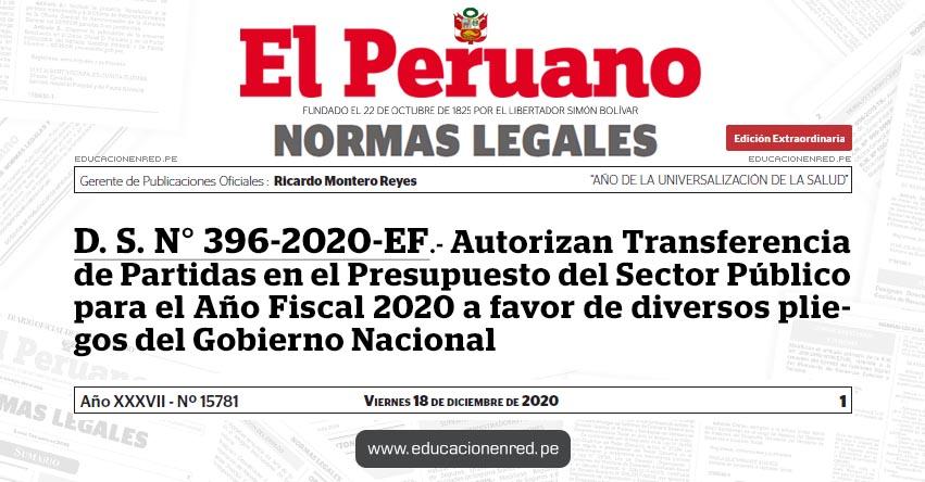 D. S. N° 396-2020-EF.- Autorizan Transferencia de Partidas en el Presupuesto del Sector Público para el Año Fiscal 2020 a favor de diversos pliegos del Gobierno Nacional