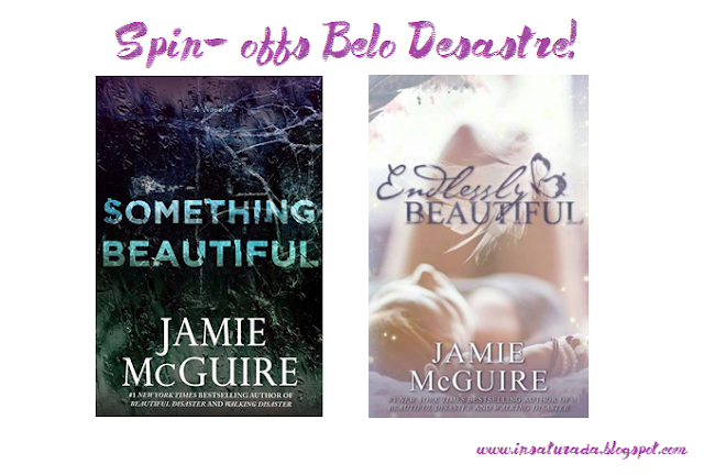 Spin offs de Belo Desastre( Something Beautiful e Endlessly Beautiful)