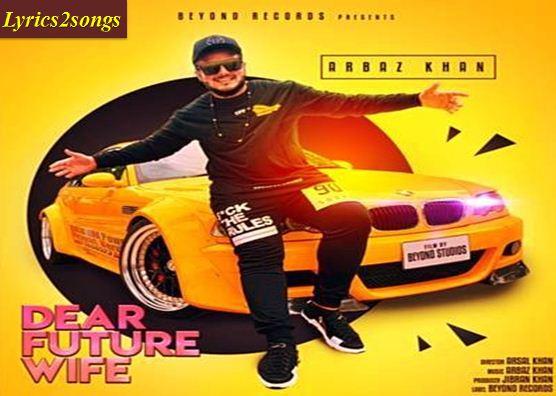 Future Wife Lyrics | Arbaz Khan