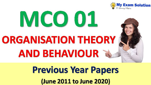 MCO 01 ORGANISATION THEORY AND BEHAVIOUR Previous Year Papers