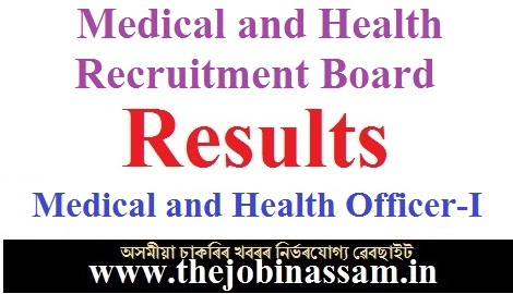 Medical and Health Recruitment Board, Assam: Results of Medical and Health Officer-I