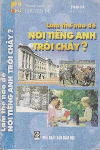 Làm thế nào để nói tiếng Anh trôi chảy - Phan Hà