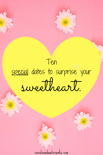 valentine's day; ten date night ideas; ideas to surprise your sweetheart with; valentine's day surprise ideas; valentine's day date ideas