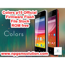 Colors p15 Official Firmware Flash File Stock ROM free,colors p15 firmware