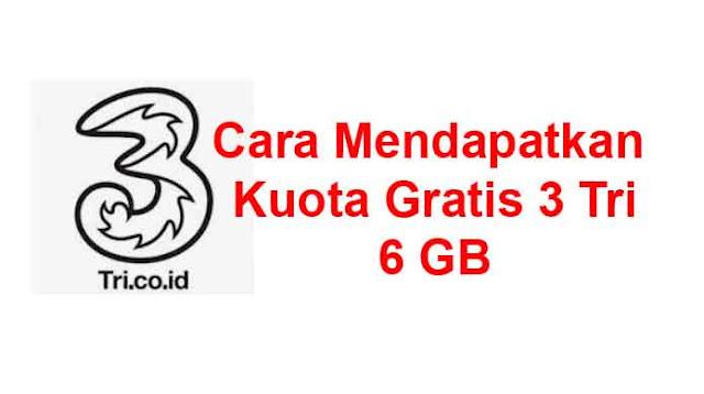 Cara Mendapatkan Kuota Gratis 3 Tri 6GB Terbaru