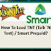 How To Load TNT (Talk 'N Text) / Smart Prepaid?