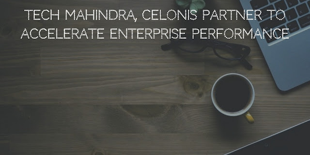Tech Mahindra, Celonis Partner to Accelerate Enterprise Performance