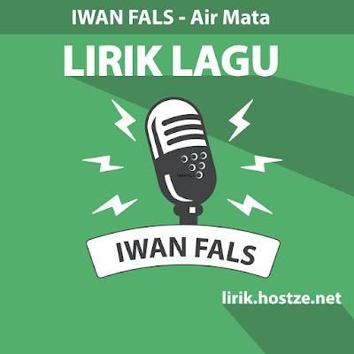 Lirik lagu Air Mata - Iwan Fals - Lirik lagu indonesia