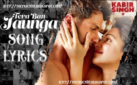 Tera Ban Jaunga Lyrics - Kabir Singh | YoLyrics