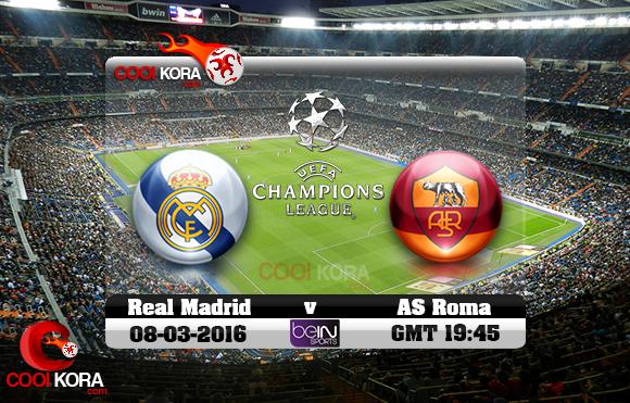 مشاهدة مباراة ريال مدريد وروما اليوم 8-3-2016 في دوري أبطال أوروبا