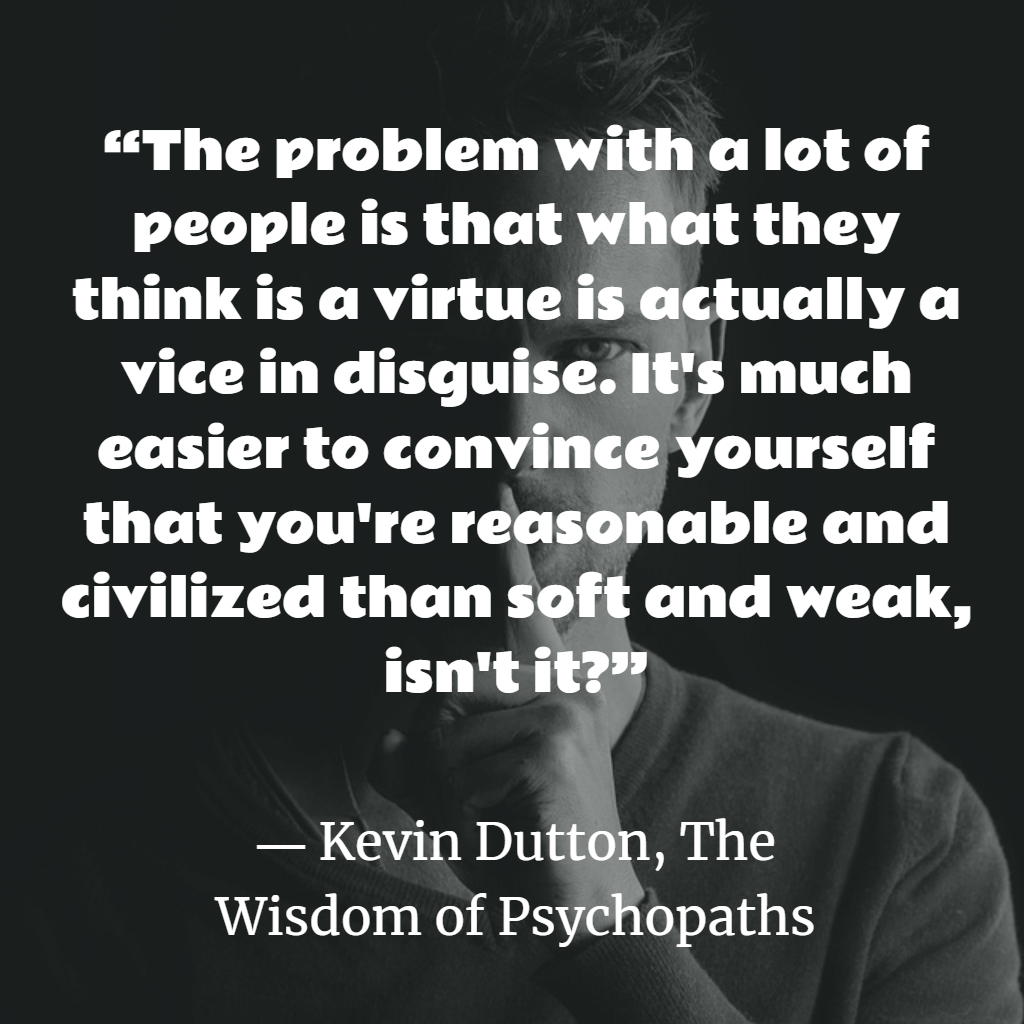 Top Quotes of The Wisdom of Psychopaths by Kevin Dutton