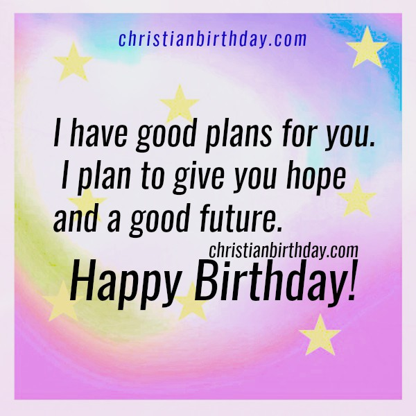 2 Bible Verses with Images for Birthday Wishes. Nice birthday images with great bible promises, christian images for a friend on birthday. Mery Bracho images.