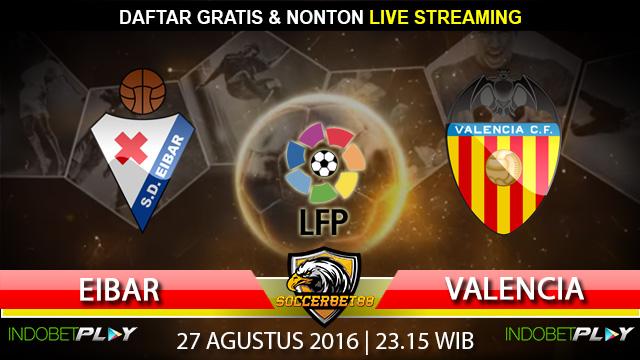 Prediksi Eibar vs Valencia 27 Agustus 2016 (Liga Spanyol)