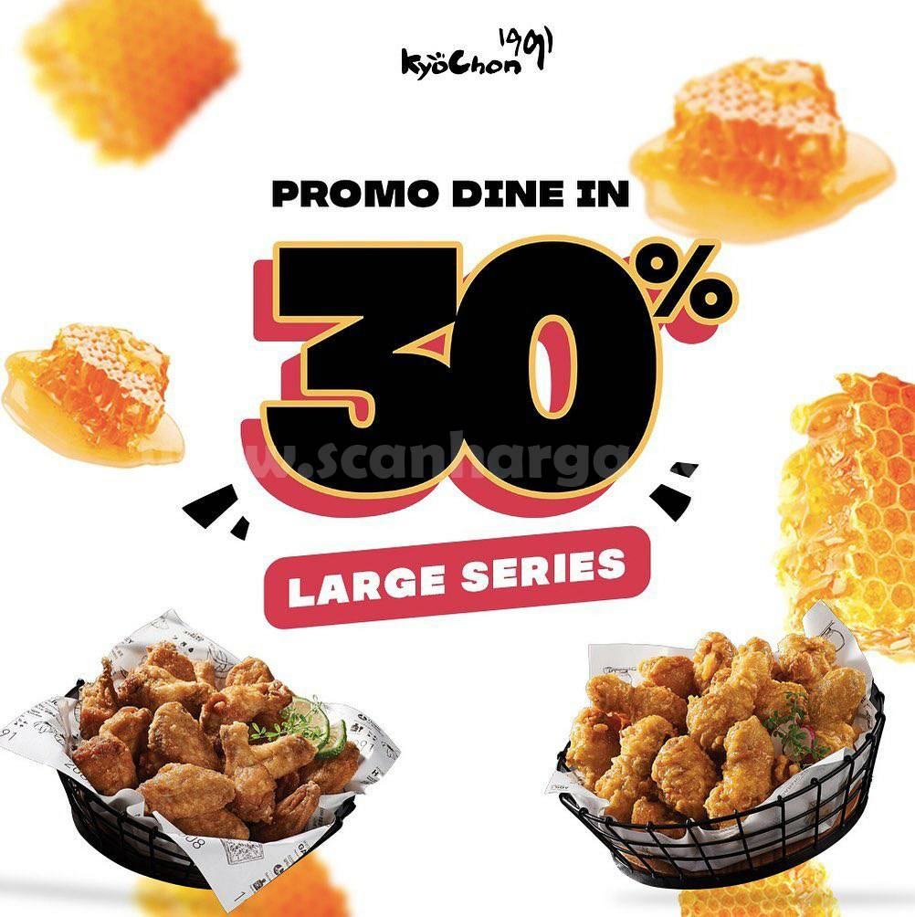 Promo Kyochon only Dine In Discount 30% Large Series