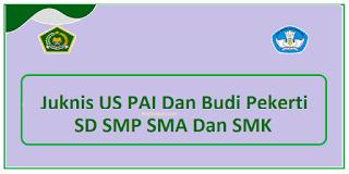 Juknis US  PAI Dan Budi Pekerti SD SMP SMA/SMK 2020/2021