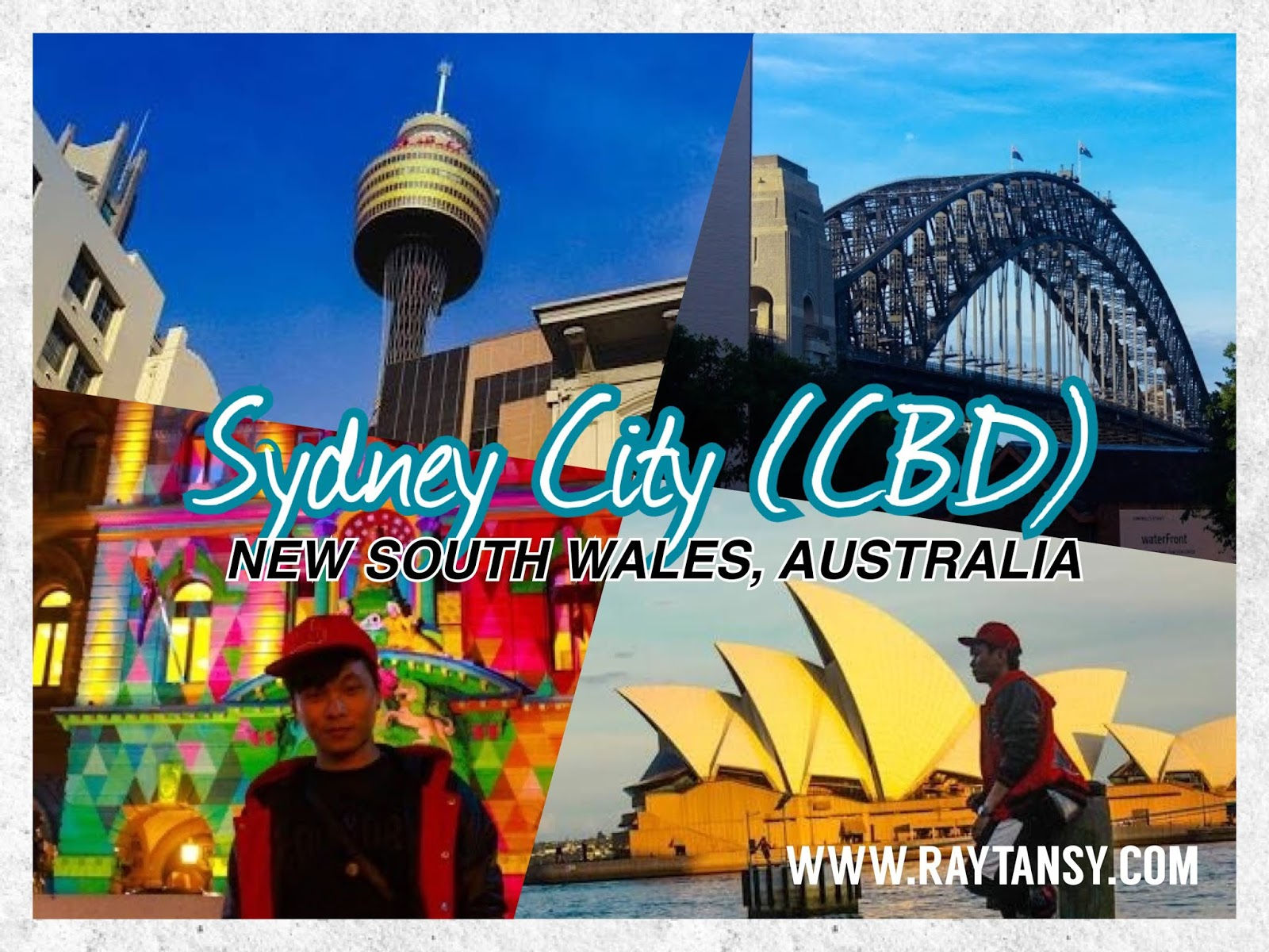 Ray Tan 陳學沿 (raytansy) ; Sydney City (CBD) @ New South Wales, Australia 澳洲 澳大利亚 悉尼 市区景点游