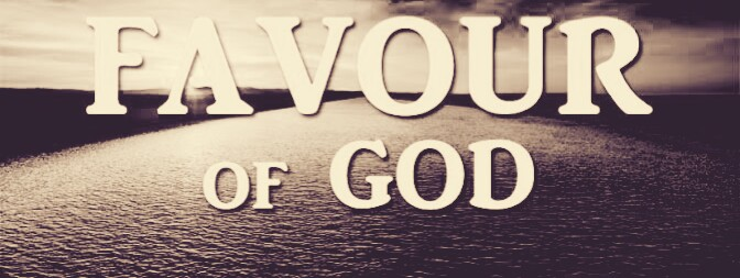 God's favour and value, how to recognise and identify it