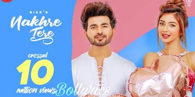 Nakhre Tere Lyrics - NIKK, Priyanka Khera