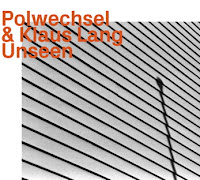 Polwechsel and Klaus Lang - Unseen