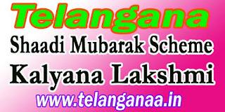 Telangana Kalyana Lakshmi / Shaadi Mubarak Scheme Online Apply