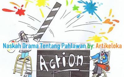 Contoh Naskah Drama Tentang Pahlawan Untuk 4 Orang