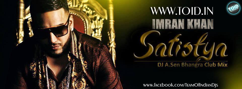 Imran Khan Satisfya Lyrics Mp3 Download