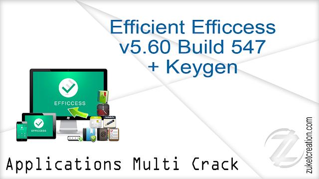 Efficient Efficcess v5.60 Build 547 + Keygen   |  20.6 MB