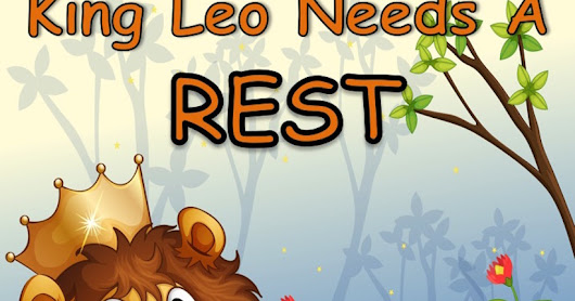 Storytime - King Leo Needs A Rest