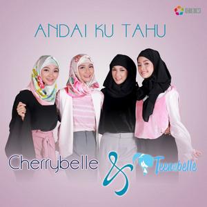 Cherrybelle & Teenebelle - Andai Ku Tahu