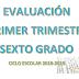 EVALUACIÓN PRIMER TRIMESTRE 6° PRIMARIA CICLO ESCOLAR 2018-2019.